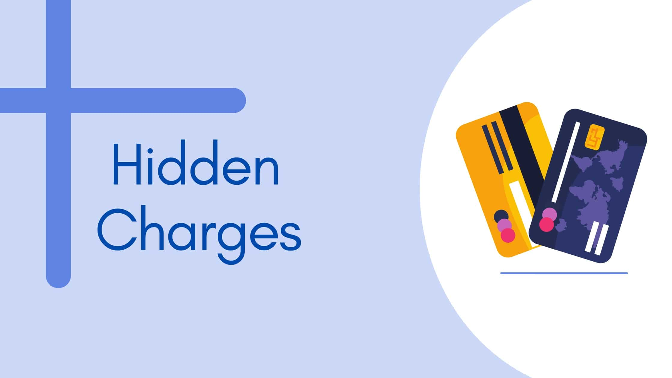 Credit Card Hidden Charges