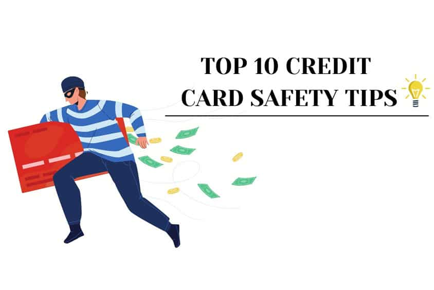 10 Safety Tips Pertaining To Your Credit Card