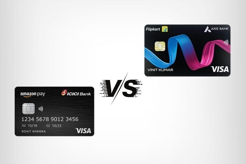 Flipkart Axis Bank vs Amazon Pay ICICI Credit Card