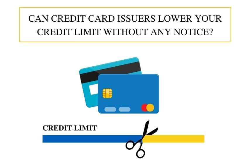 Can Credit Card Issuers Lower Your Credit Limit Without Any Notice